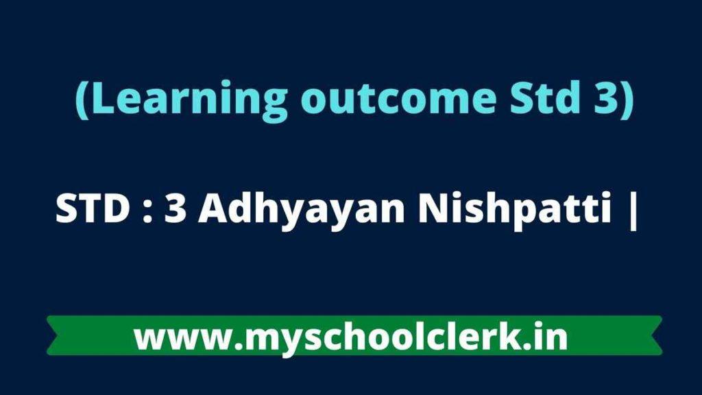 STD 3 Adhyayan Nishpatti Learning outcome
