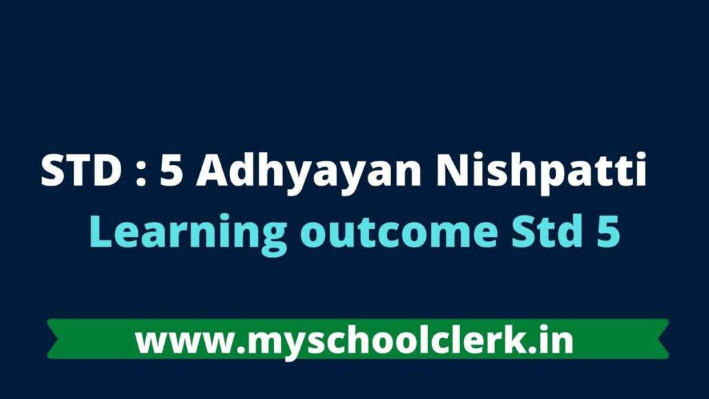 STD : 5 Adhyayan Nishpatti Learning outcome