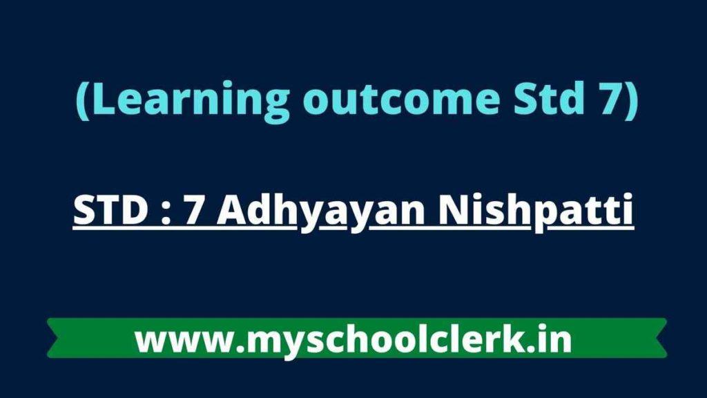 STD 7 Adhyayan Nishpatti Learning outcome STD 7