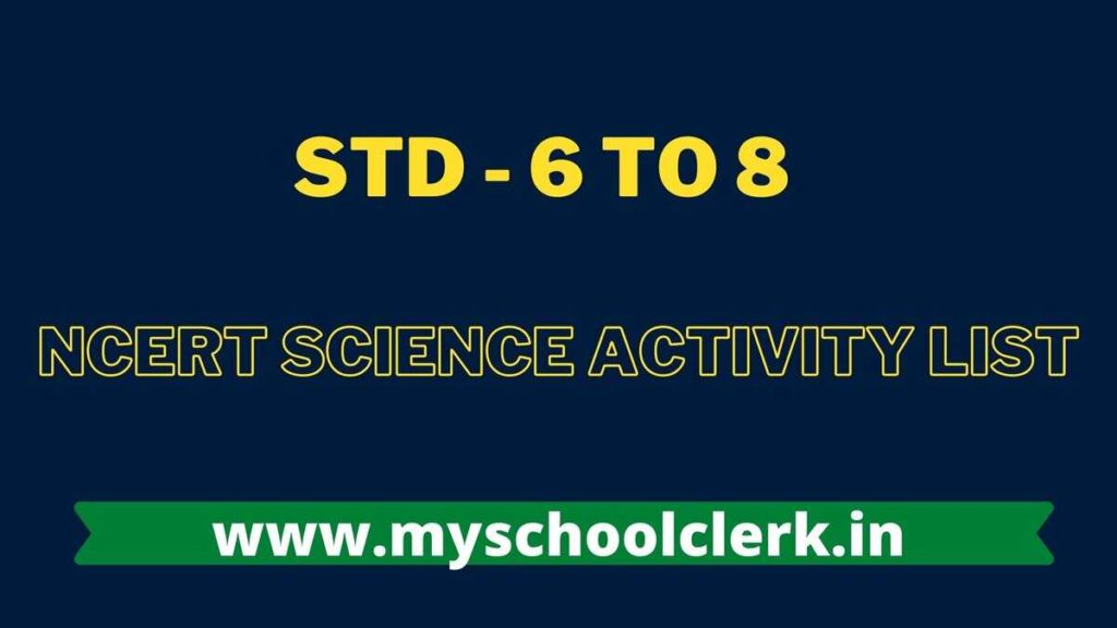 Std – 6 to 8 Ncert Science Activity List – for all school and teacher